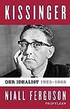 Kissinger - Der Idealist