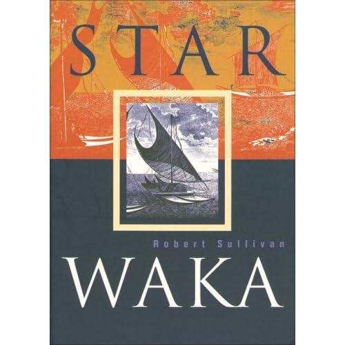 Star Waka: Poems by Robert Sullivan