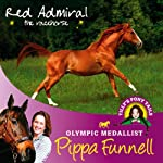 Tilly's Pony Tails 2: Red Admiral (       UNABRIDGED) by Pippa Funnell Narrated by Clare Balding
