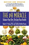 The pH Miracle: Balance Your Diet, Re...