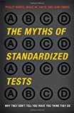 img - for The Myths of Standardized Tests: Why They Don't Tell You What You Think They Do book / textbook / text book