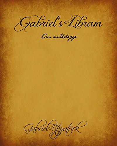 Gabriel's Libram: An Anthology