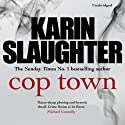 Cop Town (       UNABRIDGED) by Karin Slaughter Narrated by Lorelei King