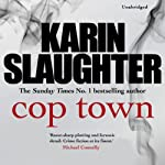 Cop Town | Karin Slaughter