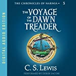 The Voyage of the Dawn Treader: The Chronicles of Narnia (       UNABRIDGED) by C.S. Lewis Narrated by Derek Jacobi