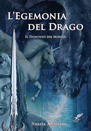 Il Dominio Dei Mondi L'EGEMONIA DEL DRAGO PDF