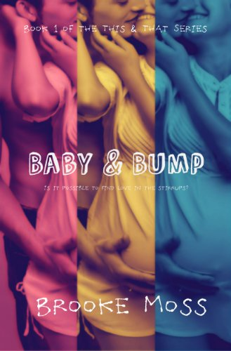Baby & Bump (The This & That Series) by Brooke Moss