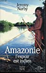 Amazonie, l'espoir est indien par Narby