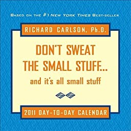 Don\'t Sweat the Small Stuff 2011 Day-to-Day Calendar