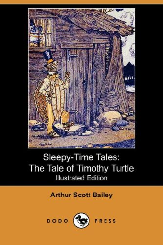 The Tale of Timothy Turtle: The Tale of Timothy Turtle (Illustrated Edition) (Dodo Press) (Sleepy-Time-Tales)