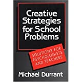 "Creative Strategies for School Problems: Solutions for Psychologists and Teachersvon ""Michael Durrant"""