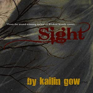 Sight: Wicked Woods, #5 | [Kailin Gow]