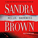 Hello, Darkness: A Novel (       UNABRIDGED) by Sandra Brown Narrated by Victor Slezak
