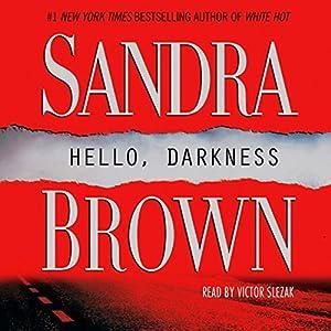 Hello, Darkness: A Novel | [Sandra Brown]