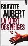 echange, troc Brigitte Aubert - La mort des neiges