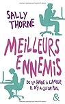 Meilleurs ennemis : De la haine à l'amour, il n'y a qu'un pas par Thorne
