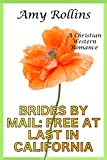 img - for Brides By Mail: Free At Last In California: A Christian Western Romance book / textbook / text book