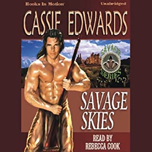 Savage Skies: Savage Series, 100 | [Cassie Edwards]