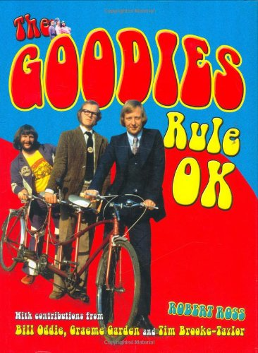 The Goodies Rule OK: The Official Story