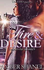 Fire & Desire: An Hood Love Romance