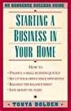 Starting a Business in Your Home (No Nonsense Success Guide) (0681416041) by Tonya Bolden