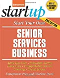 Start Your Own Senior Services Business (StartUp Series)