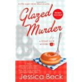 Glazed Murder: A Donut Shop Mysteryby Jessica Beck