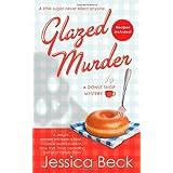Glazed Murder: A Donut Shop Mysteryby Jessica Beck