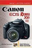 Magic Lantern Guides®: Canon EOS Rebel XSi EOS 450D