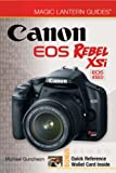 Michael Guncheon Magic Lantern Guides: Canon EOS Rebel XSi EOS 450D (Magic Lantern Guides)