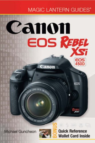 Magic Lantern Guides: Canon EOS Rebel XSi EOS 450D (Magic Lantern Guides)