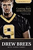 By Drew Brees Coming Back Stronger: Unleashing the Hidden Power of Adversity