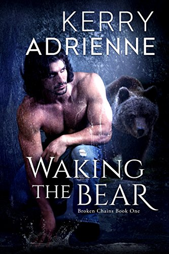 Book: Waking the Bear (Broken Chains Book 1) by Kerry Adrienne