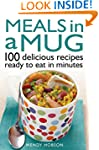 Meals in a Mug: 100 delicious recipes...