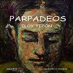 Parpadeos [Flashes] | Eloy Tizón