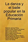 img - for La danza y el baile popular en la Educaci?n Primaria (Spanish Edition) book / textbook / text book