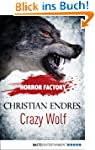 Horror Factory - Crazy Wolf: Die Best...