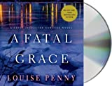 img - for A Fatal Grace: A Chief Inspector Gamache Novel by Penny, Louise (2014) Audio CD book / textbook / text book