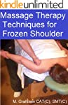 Massage Therapy Techniques for Frozen...