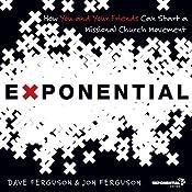 Exponential: How to Accomplish the Jesus Mission | Dave Ferguson, Jon Ferguson