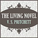 The Living Novel (       UNABRIDGED) by V. S. Pritchett Narrated by Steven Crossley