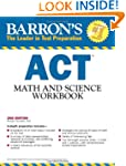 Barron's ACT Math and Science Workboo...