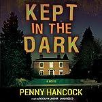 Kept in the Dark   Penny Hancock