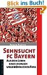 Sehnsucht FC Bayern: Aus dem Leben ei...