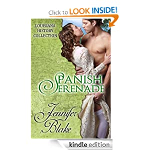 Free Kindle Book: Spanish Serenade (The Louisiana History Collection), by Jennifer Blake. Publisher: Steel Magnolia Press (August 4, 2012)