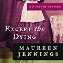 Except the Dying: A Murdoch Mystery, Book 1 (       UNABRIDGED) by Maureen Jennings Narrated by David Marantz