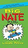Lincoln Peirce Big Nate on a Roll (Big Nate (Harper Collins))