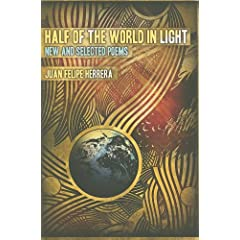Half of the World in Light: New and Selected Poems (Camino Del Sol)