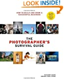 The Photographer's Survival Guide: How to Build and Grow a Successful Business