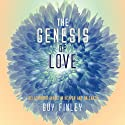 The Genesis of Love: Relationshp Magic in Heaven and on Earth Speech by Guy Finley Narrated by Guy Finley